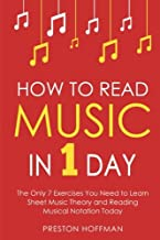 How to Read Music: In 1 Day - The Only 7 Exercises You Need to Learn Sheet Music Theory and Reading Musical Notation Today (Volume 2)