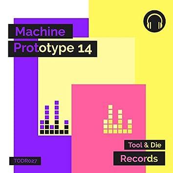 Machine Prototype 14