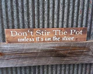 "Not Branded Letrero de madera rústica con texto en inglés ""Don't Stir The Pot Unless It's On The Stove"" - Madera reciclada..."