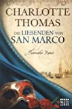 Die Liebenden von San Marco: Historischer Roman (Historische Liebesromane. Bastei Lübbe Taschenbücher)