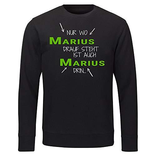 Multifanshop Sweatshirt Nur wo Marius Drauf Steht ist auch Marius drin schwarz Herren Gr. S bis 2XL, Größe:XL