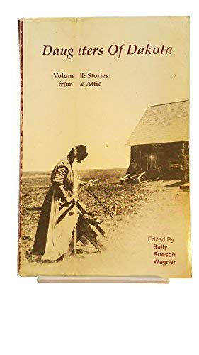 Daughters of Dakota: Stories from the Attic (South Dakota Pioneer Daughters Collection ; Vol. II)