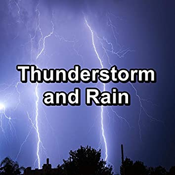Thunderstorm and Rain