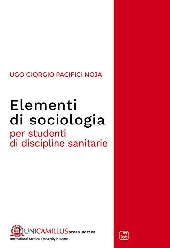 Elementi di sociologia. Per studenti di discipline sanitarie