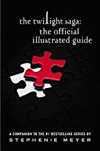 Stephenie Meyer: The Twilight Saga - The Official Illustrated Guide (Hardcover); 2011 Edition