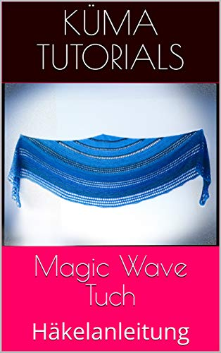 Magic Wave Tuch: Häkelanleitung