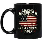 72nd Birthday Gift Mug Making America Great Since 1947 Black Coffee Mug Tea Cup