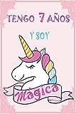 Tengo 7 años y soy mágica: Diario para escribir y dibujar | Regalo niña | Regalo de cumpleaños para niñas de 7 años | Cuaderno de niña de 7 años | Cuaderno De Unicornio