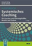 Handbuch Systemisches Coaching: Für Coaches und Führungskräfte