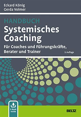 Handbuch Systemisches Coaching: Für Coaches und Führungskräfte, Berater und Trainer. Mit E-Book inside