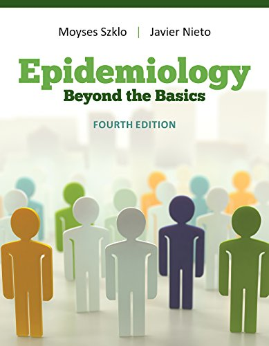 Compare Textbook Prices for Epidemiology: Beyond the Basics 4 Edition ISBN 9781284116595 by Szklo, Moyses,Nieto, F. Javier