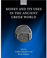 Money and Its Uses in the Ancient Greek World