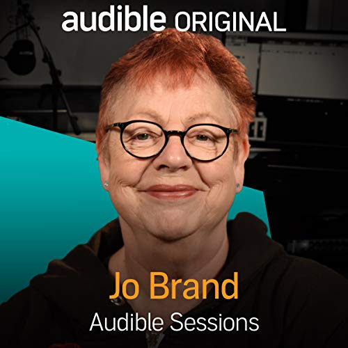 Jo Brand     Audible Sessions: FREE Exclusive Interview              By:                                                                                                                                 Holly Newson                               Narrated by:                                                                                                                                 Jo Brand                      Length: 14 mins     59 ratings     Overall 4.8