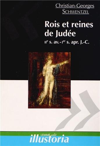 Rois et reines de Judée : IIe siècle avant J-C - Ier siècle après J-C