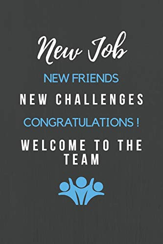 New Job New Friends New Challenges Congratulations! Welcome to the Team: Welcome New Employee - Passwords, Contacts and Notetaking Journal for a new ... (New Employee Welcome Gift Notebooks)