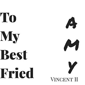 To My Best Fried Amy