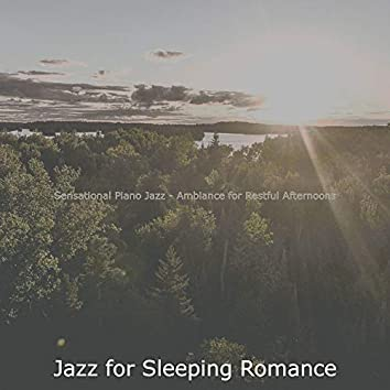 Sensational Piano Jazz - Ambiance for Restful Afternoons
