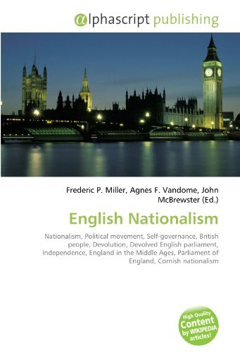 English Nationalism: Nationalism, Political movement, Self-governance, British people, Devolution, Devolved English parliament, Independence, England ... Parliament of England, Cornish nationalism