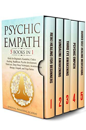 PSYCHIC EMPATH: 5 BOOKS IN 1: Reiki for Beginners, Kundalini, Chakra Healing, Buddhism, Psychic development, Third eye, Deep Sleep Techniques, Awareness ... Empath, and Yoga Sutras (English Edition)