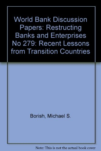 Restructing Banks and Enterprises: Recent Lessons from Transition Countries (World Bank Discussion Paper)