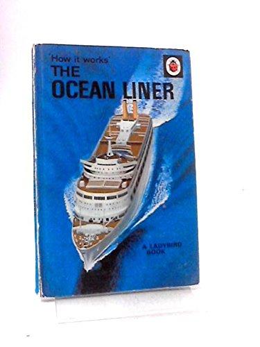 The Ocean Liner (Ladybird How It Works Books)