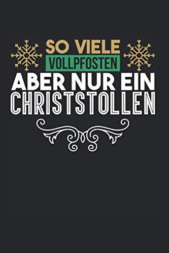 So Viele Vollpfosten Aber Nur Ein Christstollen: Christstollen & Weihnachtsmarkt Notizbuch 6\'x9\' Thüringer Geschenk Für Marzipanstollen & Weihnachtsstollen