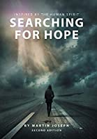 Searching for Hope: Inspired by the Human Spirit