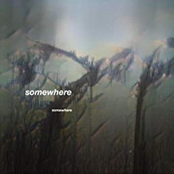 Somewhere (Somewehere)