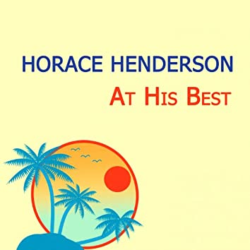 Horace Henderson At His Best