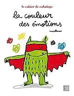 La couleur des émotions - Le cahier de coloriage d'Anna Llenas