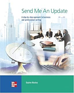 Send Me an Update: A Step-By-Step Approach to Business and Professional Writing