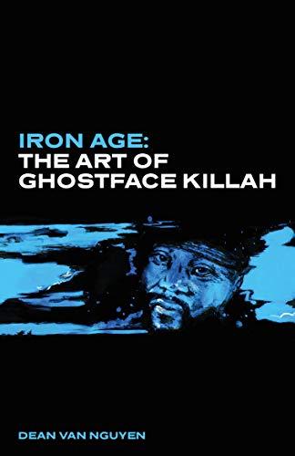 Iron Age: The Art of Ghostface Killah (English Edition)