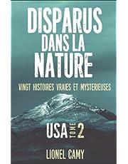 DISPARUS DANS LA NATURE : Vingt histoires vraies et mystérieuses (USA) - Tome 2