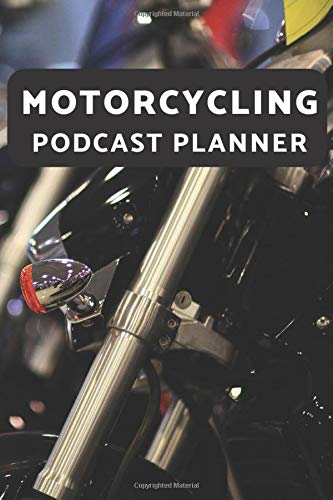 Motorcycling Podcast Planner: a notebook to aid you to plan concepts ideas, brainstorming outline of a show.
