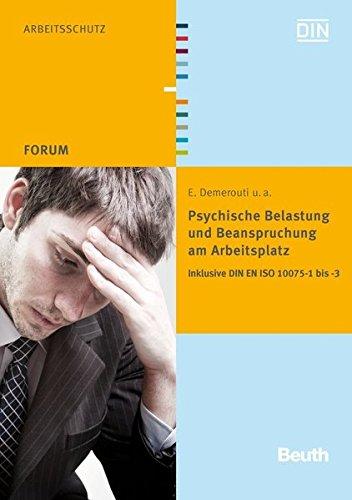 Psychische Belastung und Beanspruchung am Arbeitsplatz: Inklusive DIN EN ISO 10075-1 bis -3 (Beuth Forum)