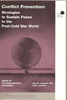 Paperback Conflict Prevention: Strategies to Sustain Peace in the Post-Cold War World (Aspen Institute Conferences on International Peace & Security Series No 3) Book