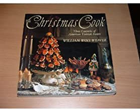 The Christmas Cook: Three Centuries of American Yuletide Sweets by William Woys Weaver (1991-10-03)