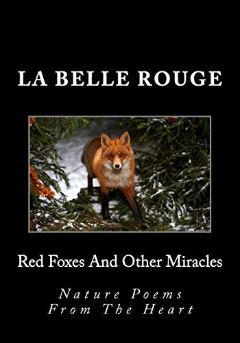 Red Foxes And Other Miracles: Nature Poems From The Heart