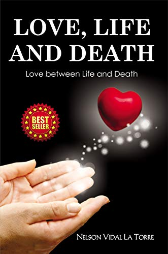 Love, Life and Death: Love between life and death (English Edition)