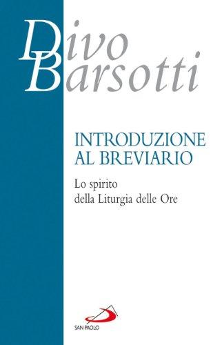 Introduzione al breviario. Lo spirito della liturgia delle ore