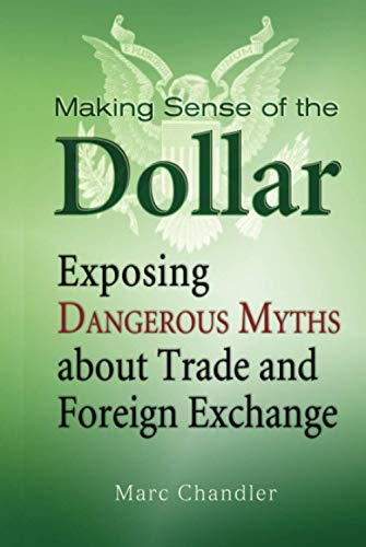 Compare Textbook Prices for Making Sense of the Dollar 1 Edition ISBN 9781576603215 by Chandler, Marc