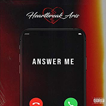 Answer Me (feat. Heartbreak Aris)