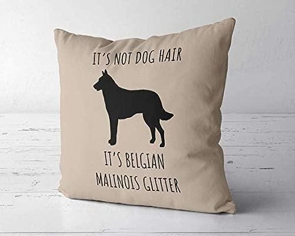 ChristBess Its Not Dog Hair Its Belgian Malinois Glitter Pillow Cover Malinois Decor Belgian Malinois Lover Gift Malinois Mom Belgian Malinois Dog