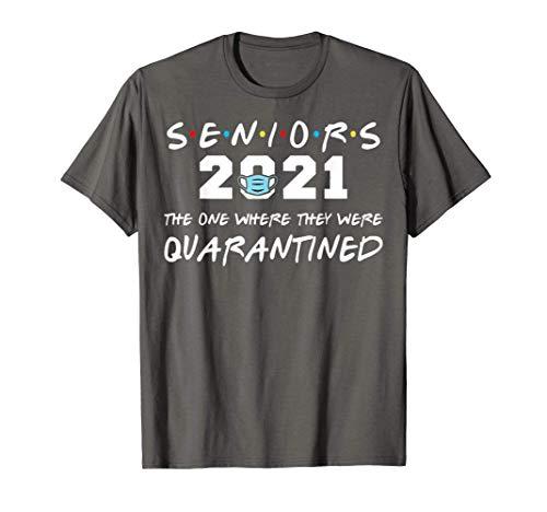 The One Where They Were Quarantined Seniors 2021 Graduation T-Shirt