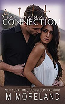 An Instant Connection (InstaSpark Book 3) by [M Moreland, Melanie Moreland]