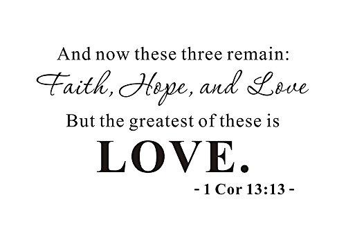und nun diese Drei bleiben Glaube Hoffnung Liebe ist, aber die größte davon ist Love Home christlichen Bibel Scripture Hochzeit Religiöse Wandbild DIY Zitat Vinyl Wandtattoo Aufkleber Transfer abnehmbarer Schriftzug, Vinyl, Size1: 23.2