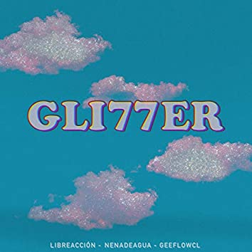 Gli77er (feat. Nenadeagua & Geeflowcl)