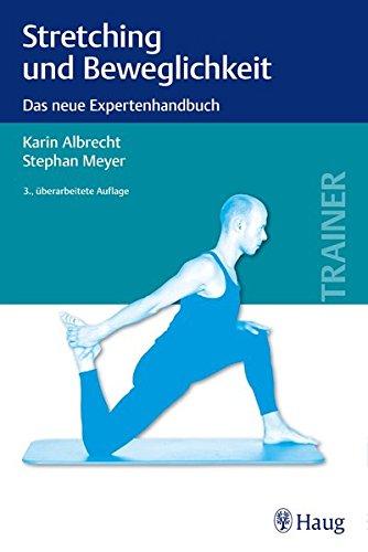 Stretching und Beweglichkeit: Das neue Expertenhandbuch