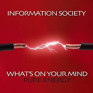 What's On Your Mind (Pure Energy) (Re-Recorded / Remastered)