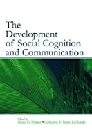The Development of Social Cognition and Communication